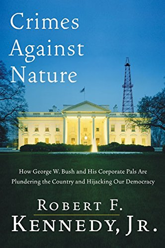 9780060746872: Crimes Against Nature: How George W. Bush and His Corporate Pals Are Plundering the Country and Hijacking Our Democracy
