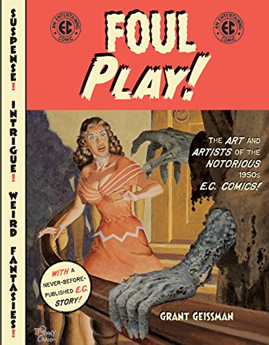 9780060746988: Foul Play !: The Art and Artists of the Notorious 1950s E.C.Comics: The Art and Artists of the 1950's E.C.Comics
