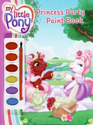 9780060746995: My Little Pony: Princess Party Paint Book with Paint Brush and Paint (My Little Pony (Harper Paperback))