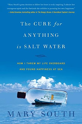 9780060747022: The Cure for Anything Is Salt Water: How I Threw My Life Overboard and Found Happiness at Sea