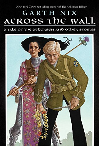 9780060747138: Across the Wall: A Tale of the Abhorsen and Other Stories