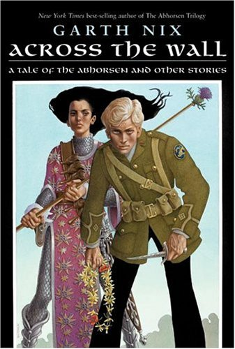 9780060747145: Across the Wall: A Tale of the Abhorsen and Other Stories