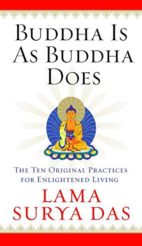 9780060747299: Buddha Is as Buddha Does: The Ten Original Practices for Enlightened Living