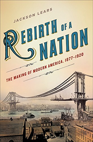 9780060747497: Rebirth of a Nation: The Making of Modern America, 1877-1920 (American History)