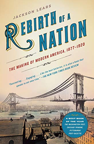 9780060747503: Rebirth of a Nation: The Making of Modern America, 1877-1920 (American History)