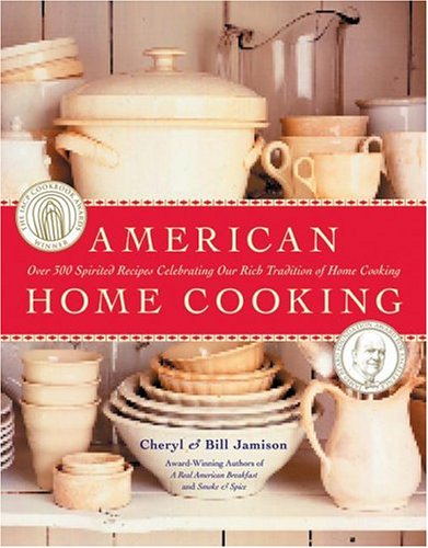 9780060747640: American Home Cooking: Over 300 Spirited Recipes Celebrating Our Rich Tradition of Home Cooking
