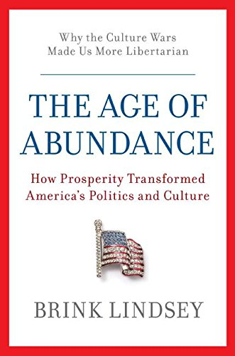 9780060747664: The Age of Abundance: How Prosperity Transformed America's Politics and Culture