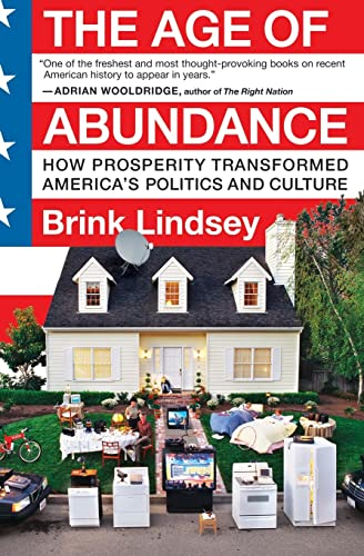 9780060747671: The Age of Abundance: How Prosperity Transformed America's Politics and Culture