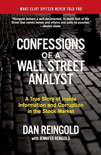 9780060747701: Confessions of a Wall Street Analyst: A True Story of Inside Information and Corruption in the Stock Market