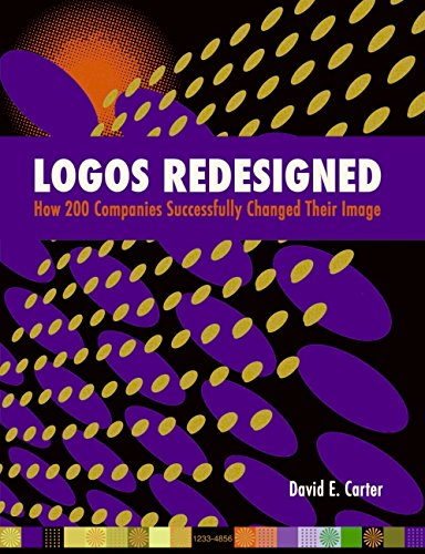 Logos Redesigned: How 200 Companies Successfully Changed: Carter, David E.