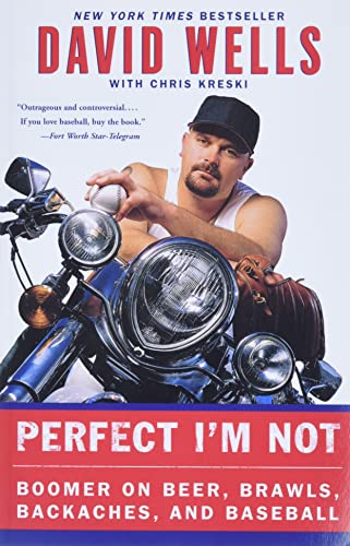 9780060748111: Perfect I'm Not: Boomer on Beer, Brawls, Backaches, and Baseball