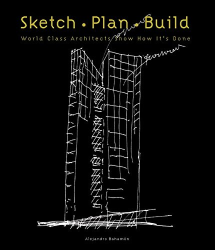9780060749712: Sketch Plan Build: World Class Architects Show How It's Done