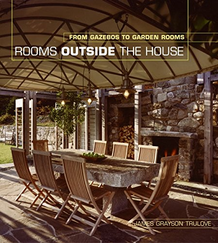 9780060749811: Rooms Outside the House: From Gazebos to Garden Rooms