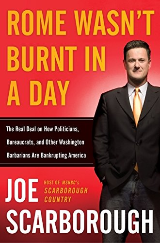 9780060749842: Rome Wasn't Burnt in a Day: The Real Deal on How Politicians, Bureaucrats, and Other Washington Barbarians are Bankrupting America
