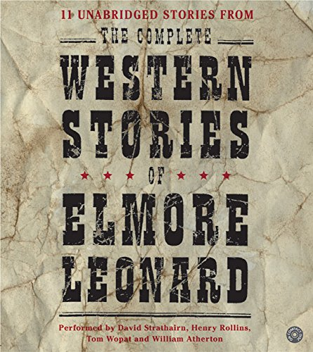 9780060749927: The Complete Western Stories of Elmore Leonard CD
