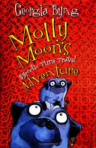 9780060750329: Molly Moon's Hypnotic Time Travel Adventure