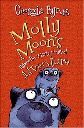 9780060750336: Molly Moon's Hypnotic Time Travel Adventure