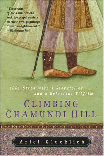 9780060750473: Climbing Chamundi Hill: 1001 Steps with a Storyteller and a Reluctant Pilgrim