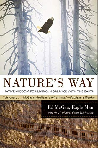 9780060750480: Nature's Way: Native Wisdom for Living in Balance with the Earth