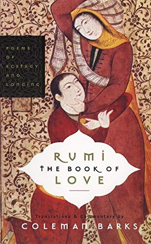 9780060750503: Rumi The Book Of Love: Poems Of Ecstasy And Longing