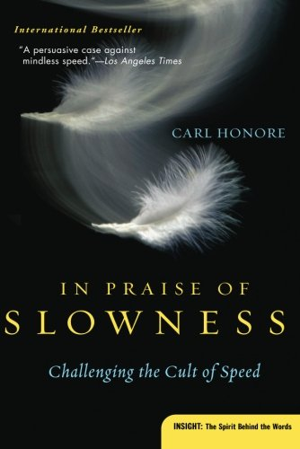 9780060750510: In Praise of Slowness: Challenging the Cult of Speed (Plus)