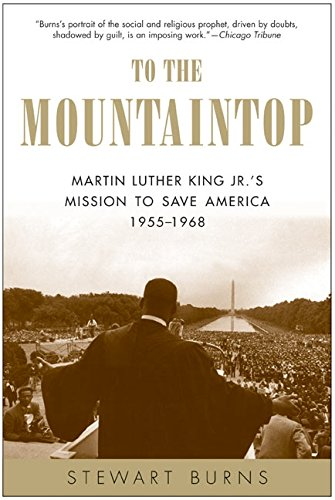 9780060750541: To the Mountaintop: Martin Luther King JR.'s Mission to Save America: 1955-1968