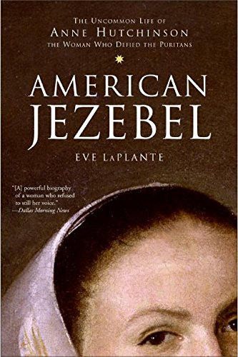 9780060750565: American Jezebel : The Uncommon Life of Anne Hutchinson, the Woman Who Defied the Puritans