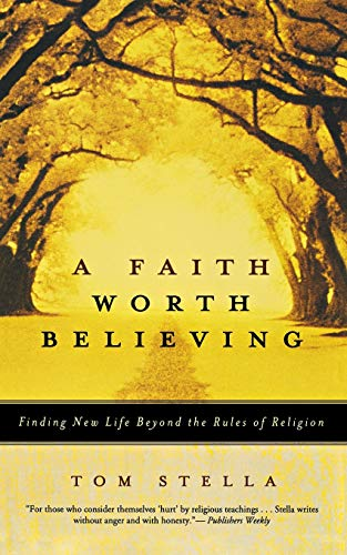9780060750572: A Faith Worth Believing: Finding New Life Beyond the Rules of Religion