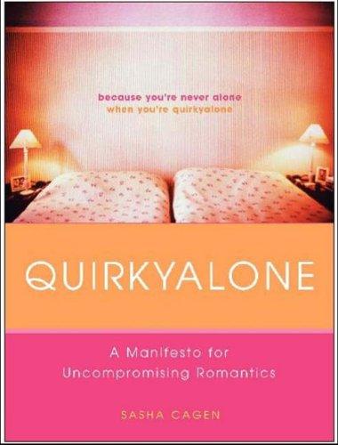 9780060750619: Quirkyalone: A Manifesto for Uncompromising Romantics