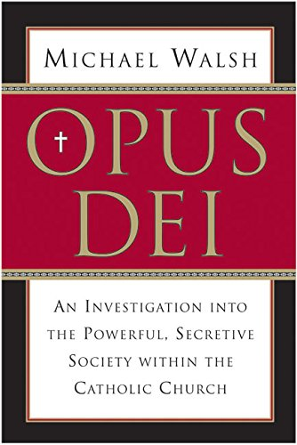 9780060750688: Opus Dei: An Investigation into the Powerful Secretive Society within the Catholic Church