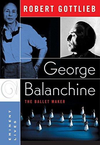 9780060750701: George Balanchine: The Ballet Maker (Eminent Lives)