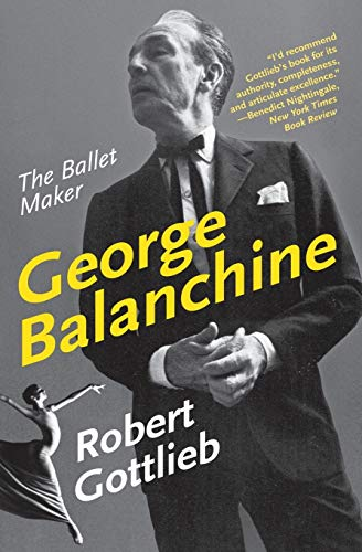 9780060750718: George Balanchine: The Ballet Maker (Eminent Lives)