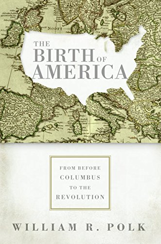9780060750909: The Birth of America: From Before Columbus to the Revolution