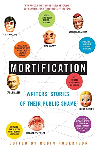 9780060750923: Mortification: Writers' Stories of Their Public Shame