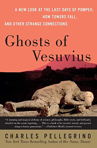 9780060751005: Ghosts of Vesuvius: A New Look at the Last Days of Pompeii, How Towers Fall, and Other Strange Connections
