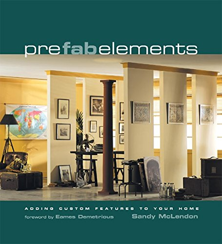 9780060751623: Prefab Elements: Adding Custom Features to Your Home
