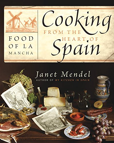 Cooking from the Heart of Spain: Mendel, Janet