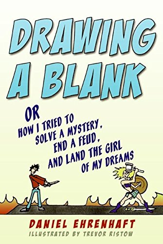 9780060752521: Drawing a Blank: Or How I Tried to Solve a Mystery, End a Feud, and Land the Girl of My Dreams