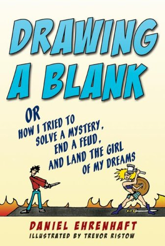 9780060752545: Drawing a Blank: Or How I Tried to Solve a Mystery, End a Feud, and Land the Girl of My Dreams