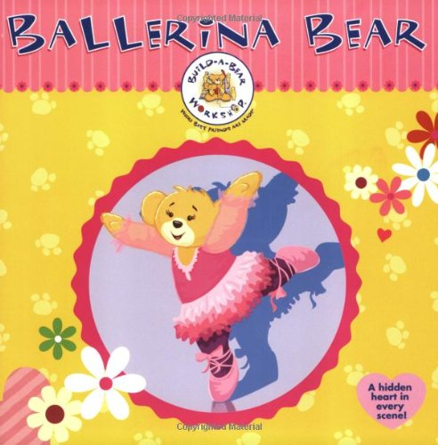 9780060752842: Build-A-Bear Workshop: Ballerina Bear (Build-A-Bear Workshop Books (8x8))