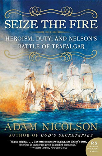 9780060753627: Seize the Fire: Heroism, Duty, and Nelson's Battle of Trafalgar