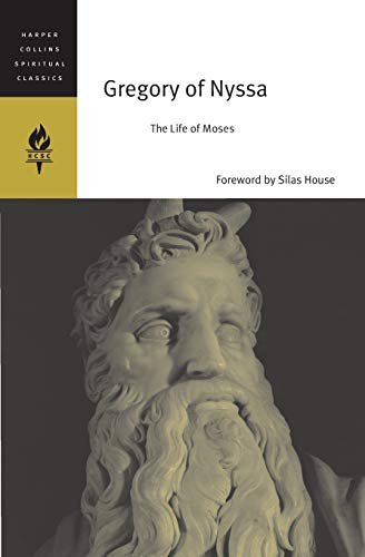Gregory of Nyssa: The Life of Moses (HarperCollins Spiritual Classics): HarperCollins Spiritual ...