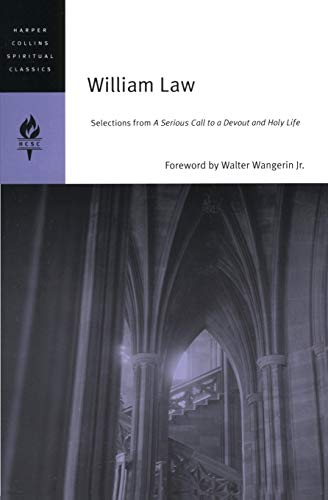 9780060754686: William Law: Selections from A Serious Call to a Devout and Holy Life (HarperCollins Spiritual Classics)