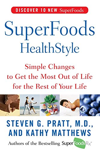 9780060755492: Superfoods Healthstyle: Simple Changes to Get the Most Out of Life for the Rest of Your Life