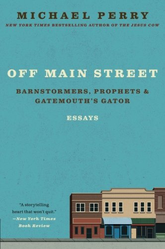 9780060755508: Off Main Street: Barnstormers, Prophets, and Gatemouth's Gator: Essays