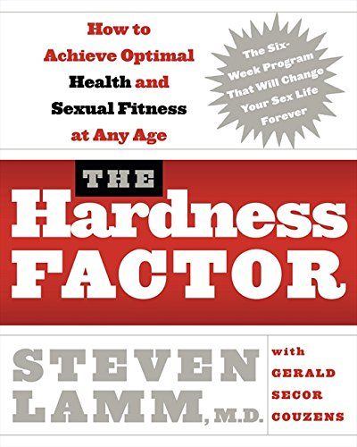 9780060755515: The Hardness Factor: How to Achieve Your Best Health and Sexual Fitness at Any Age: How to Achieve Optimal Sexual Fitness and Health at Any Age