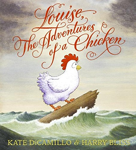 Louise: The Adventures of a Chicken *Signed: Dicamillo, Kate