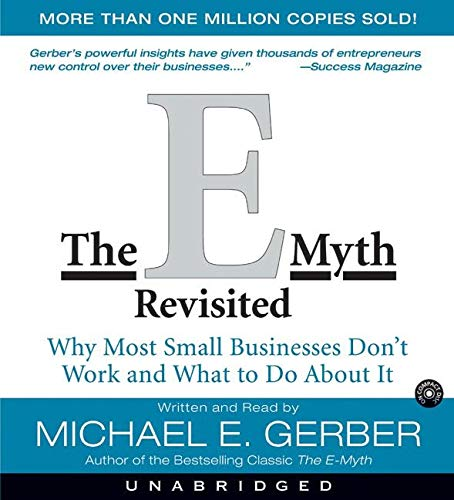 9780060755591: The E-Myth Revisited CD : Why Most Small Businesses Don't Work and What to do about it