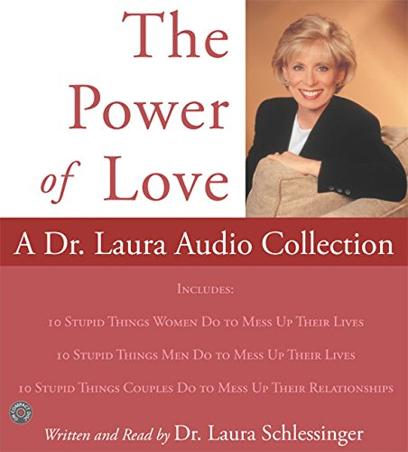 Power of Love, The: A Dr. Laura Audio Collection CD (Compact Disc): Laura C. Schlessinger