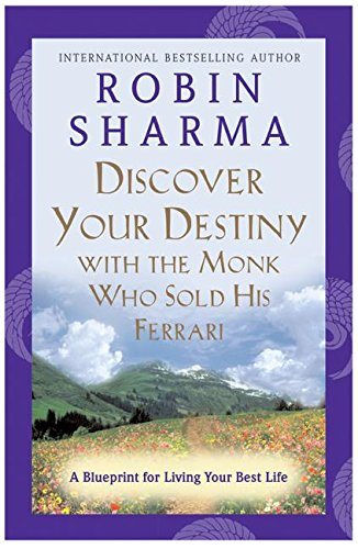 9780060756697: Discover Your Destiny with the Monk Who Sold His Ferrari: A Blueprint for Living Your Best Life